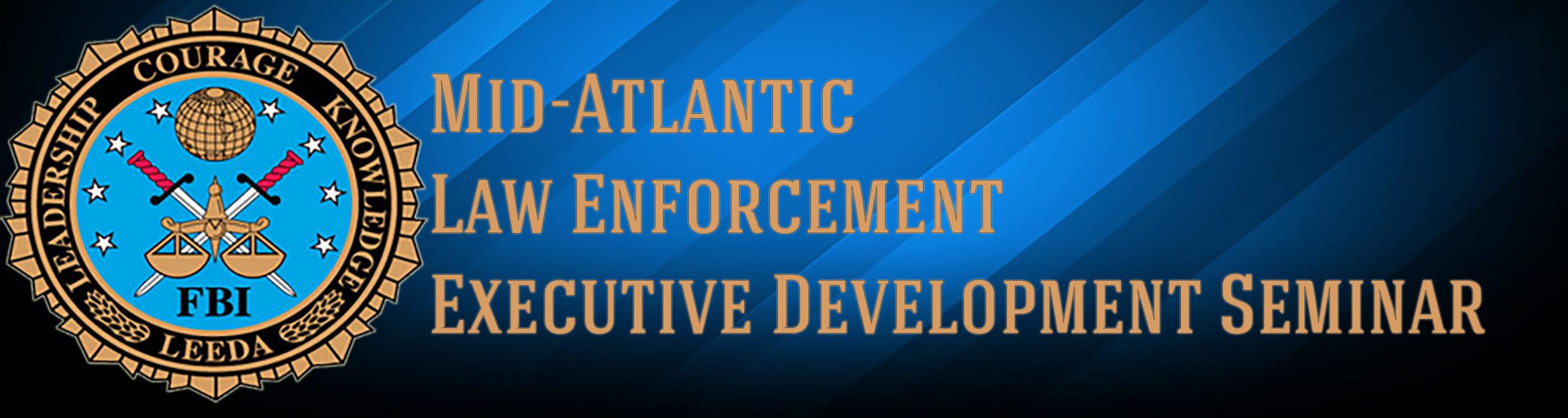 Mid-Atlantic Law Enforcement Executive Development Seminar